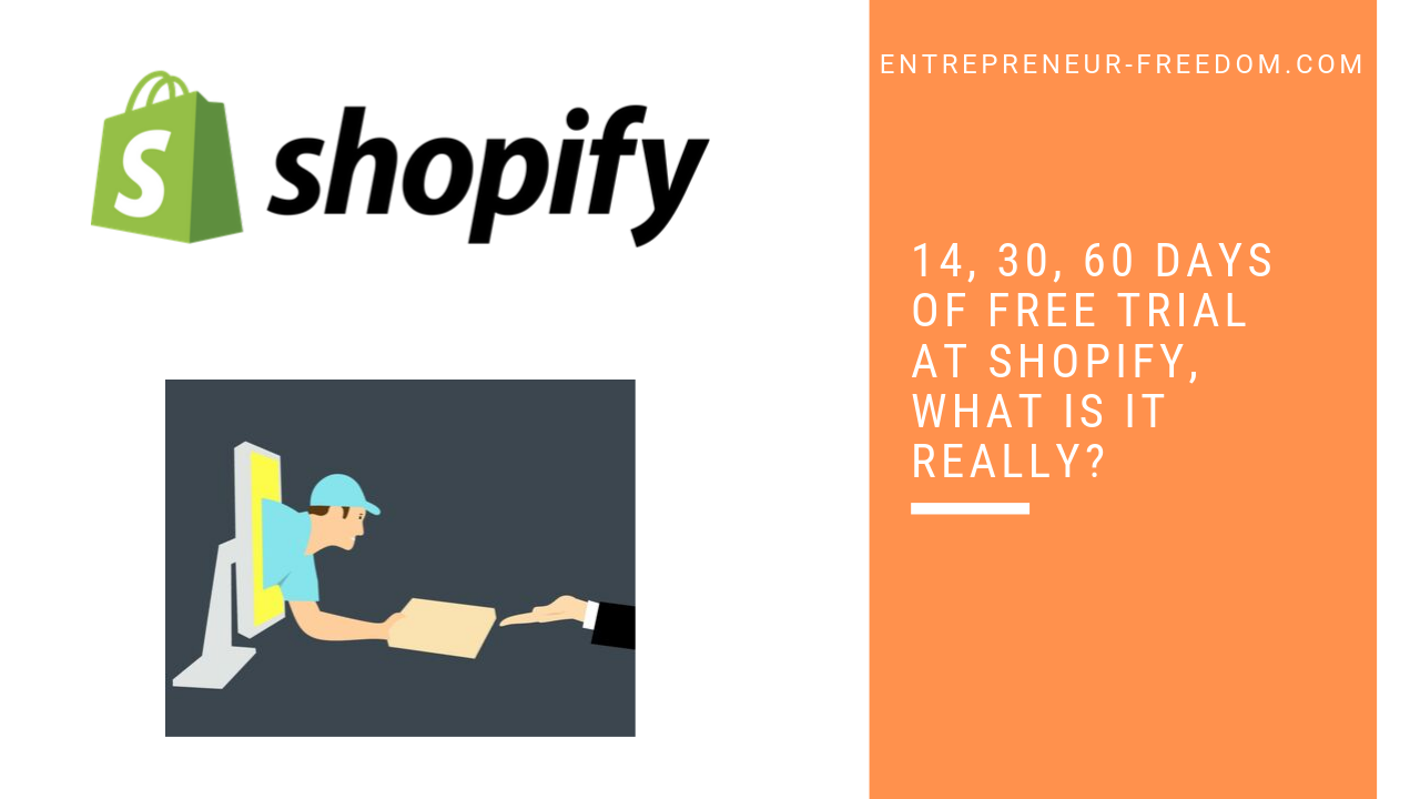 14, 30, 60 days of free trial at Shopify, what is it really_