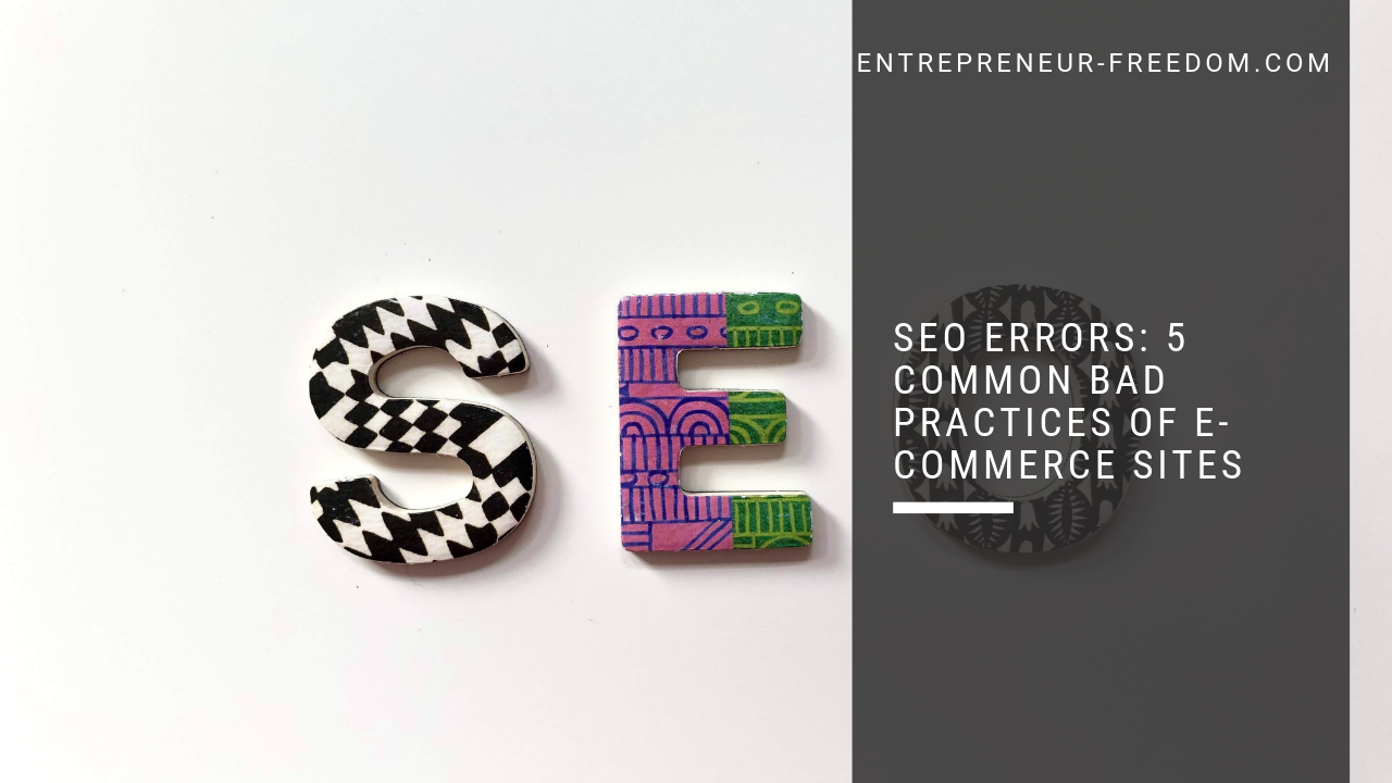 SEO errors: 5 common bad practices of e-commerce sites
