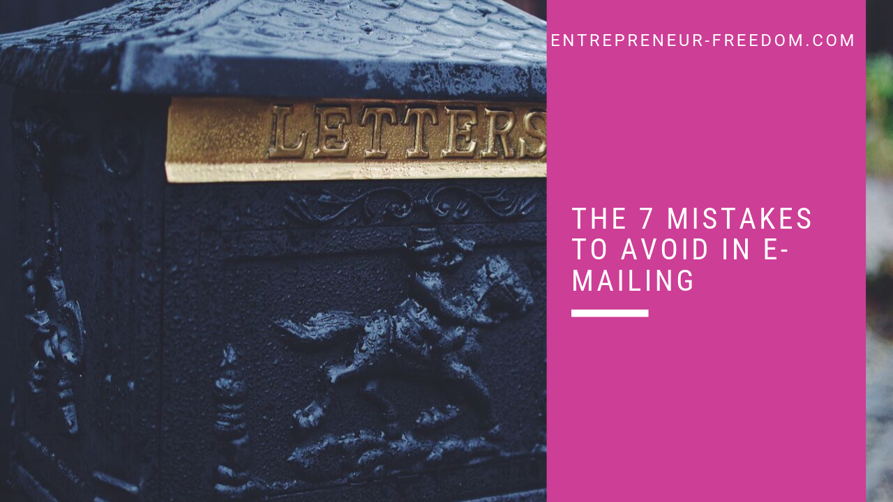 The 7 mistakes to avoid in e-mailing