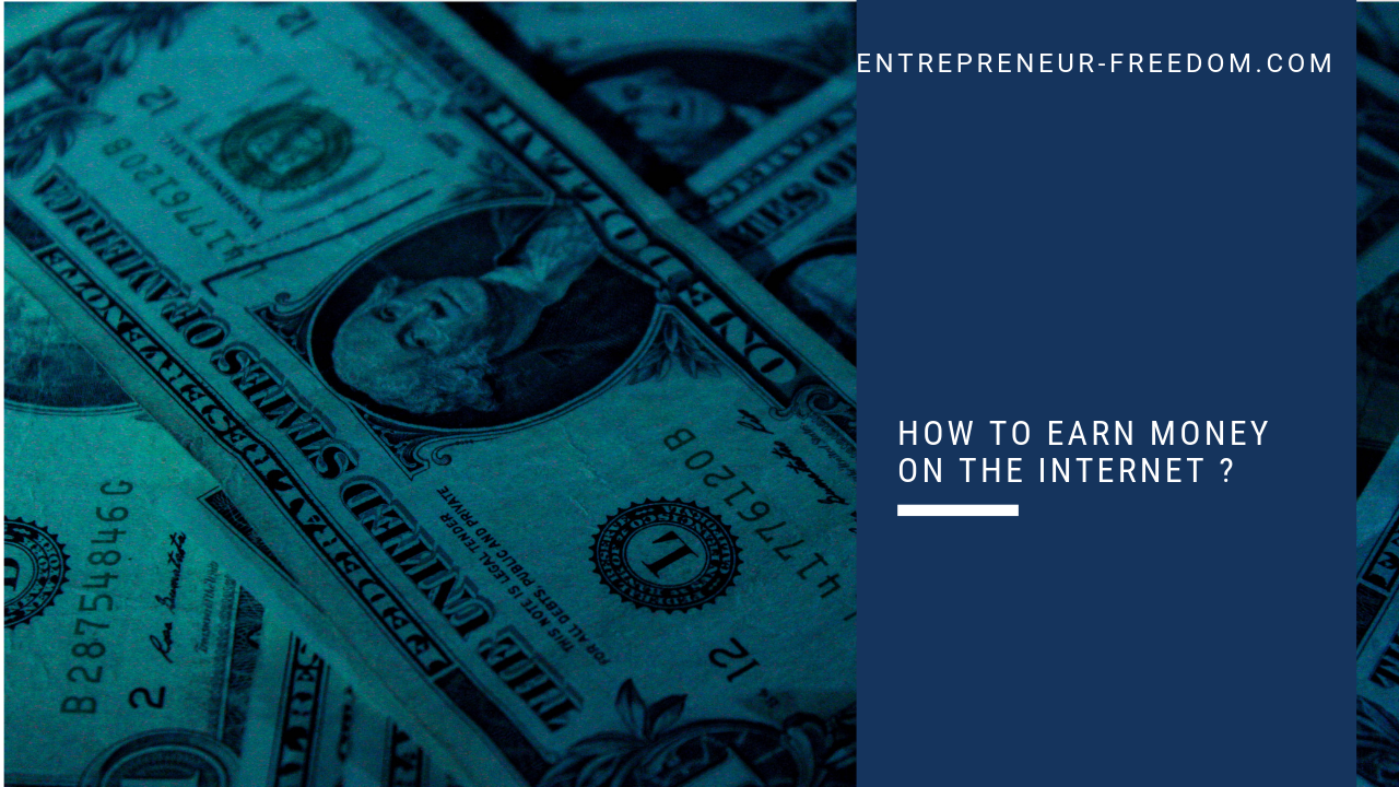 How to earn money on the internet
