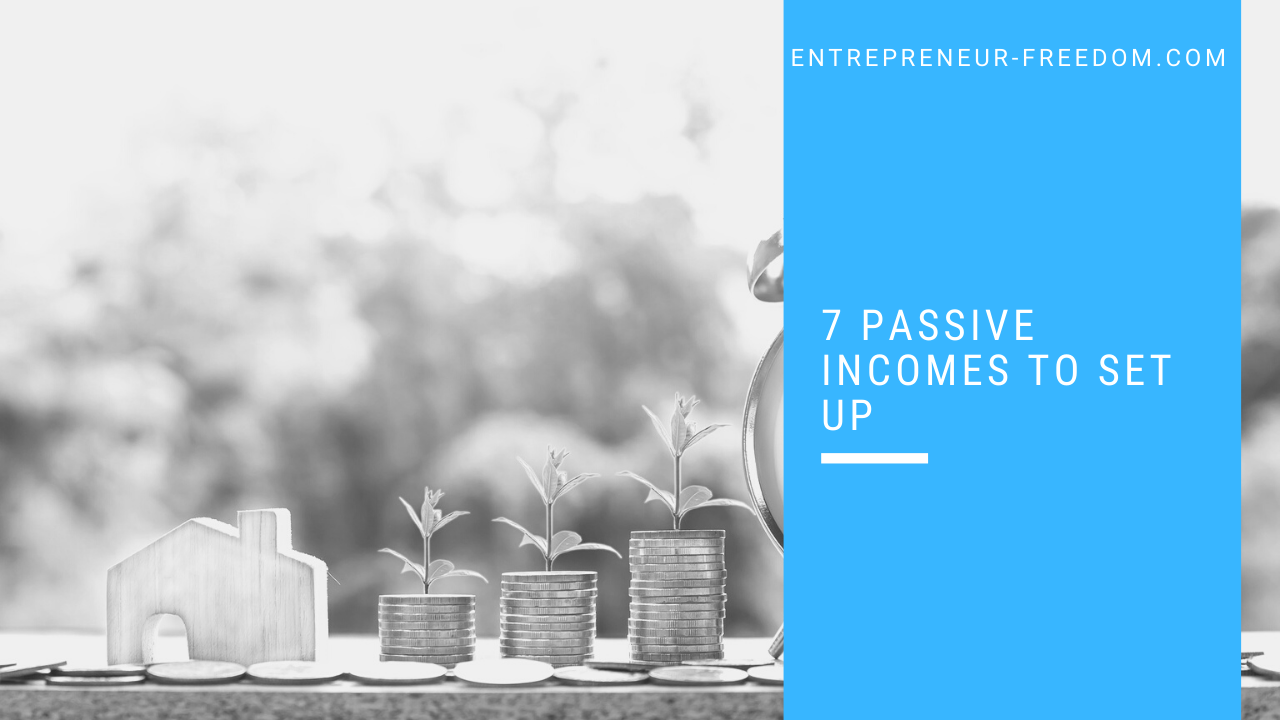 7 passive incomes to set up