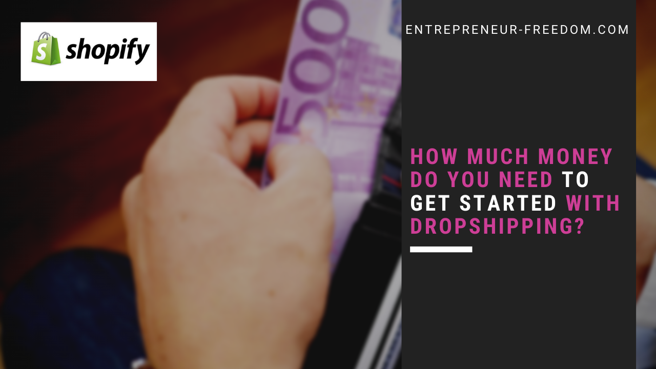 How much money do you need to get started with DropShipping