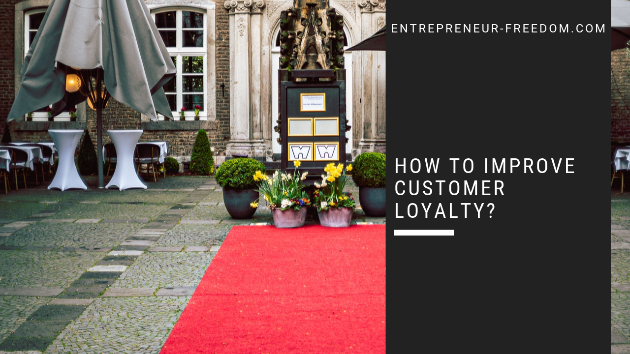 How to improve customer loyalty