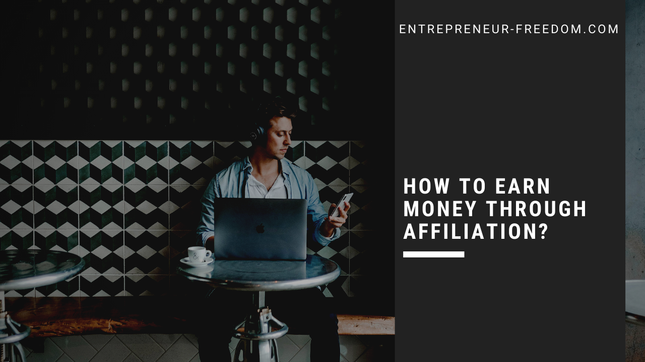 How to earn money through affiliation