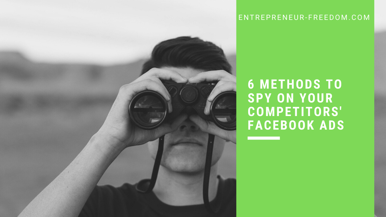6 methods to spy on your competitors' Facebook ads