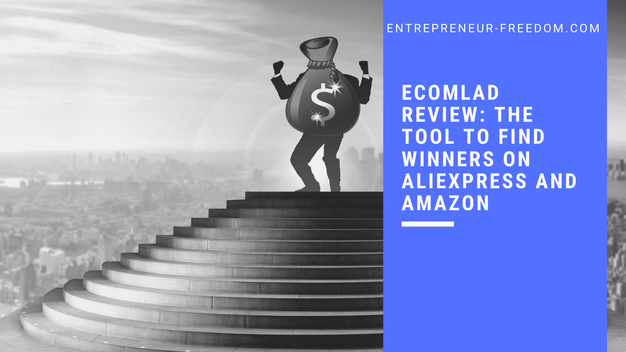Ecomlad review: the tool to find winners on Aliexpress and Amazon
