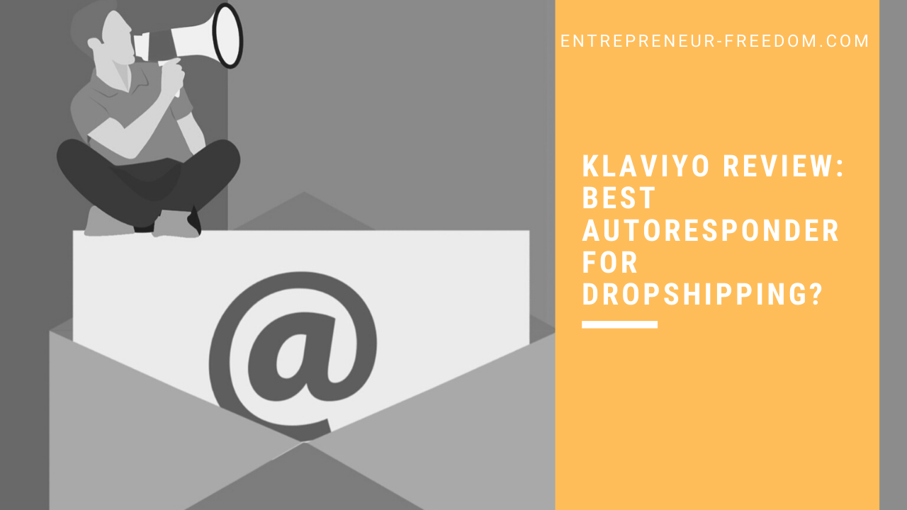 Klaviyo review: best autoresponder for dropshipping?