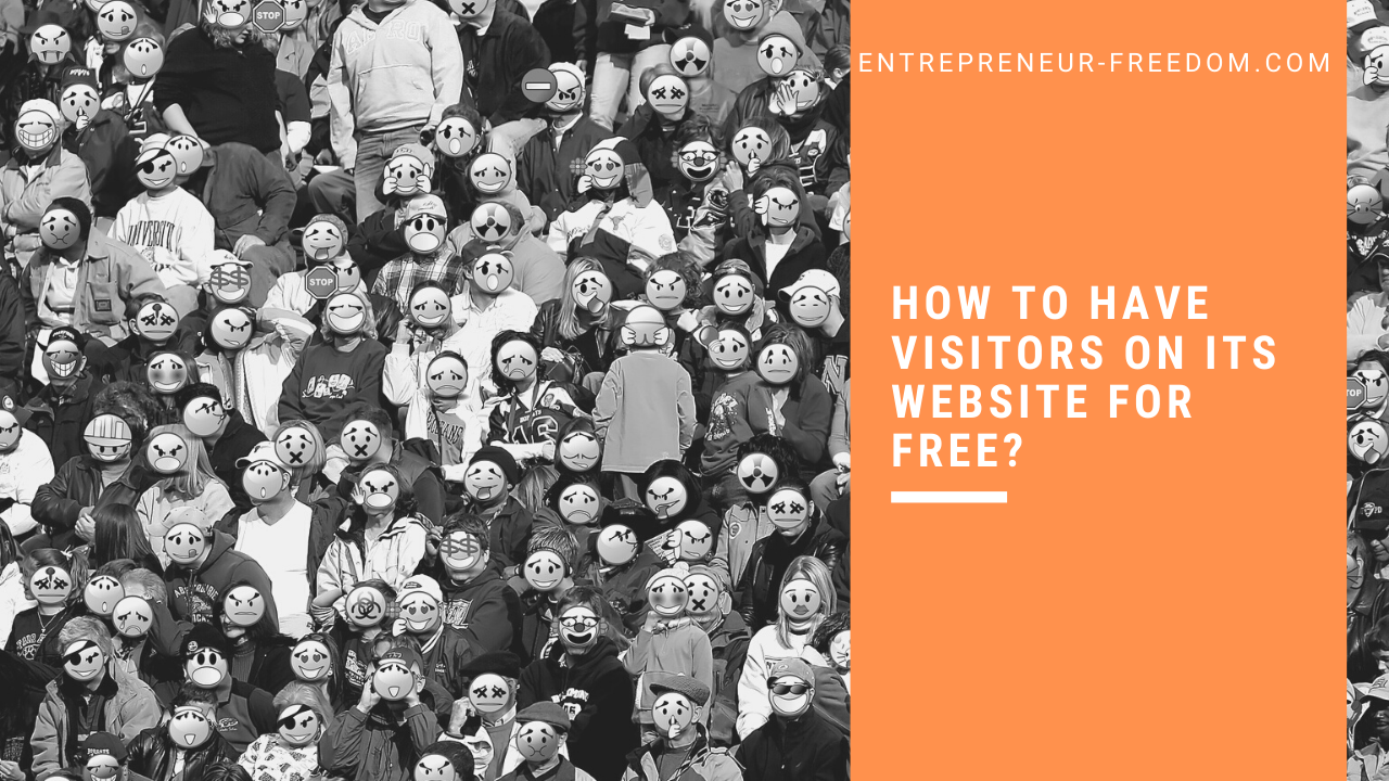 How to have visitors on its website for free
