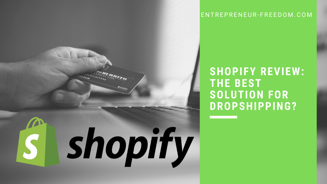 Shopify review: the best solution for dropshipping?