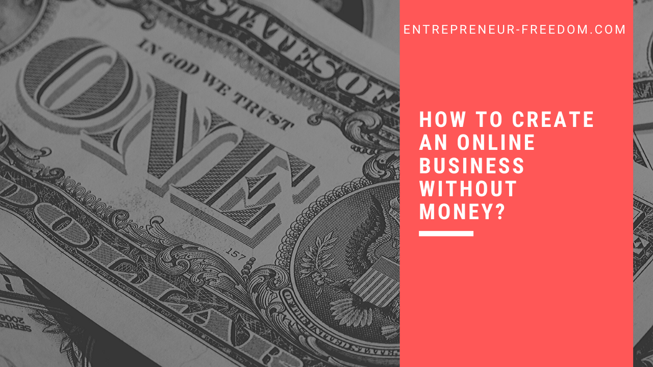 How to create an online business without money?