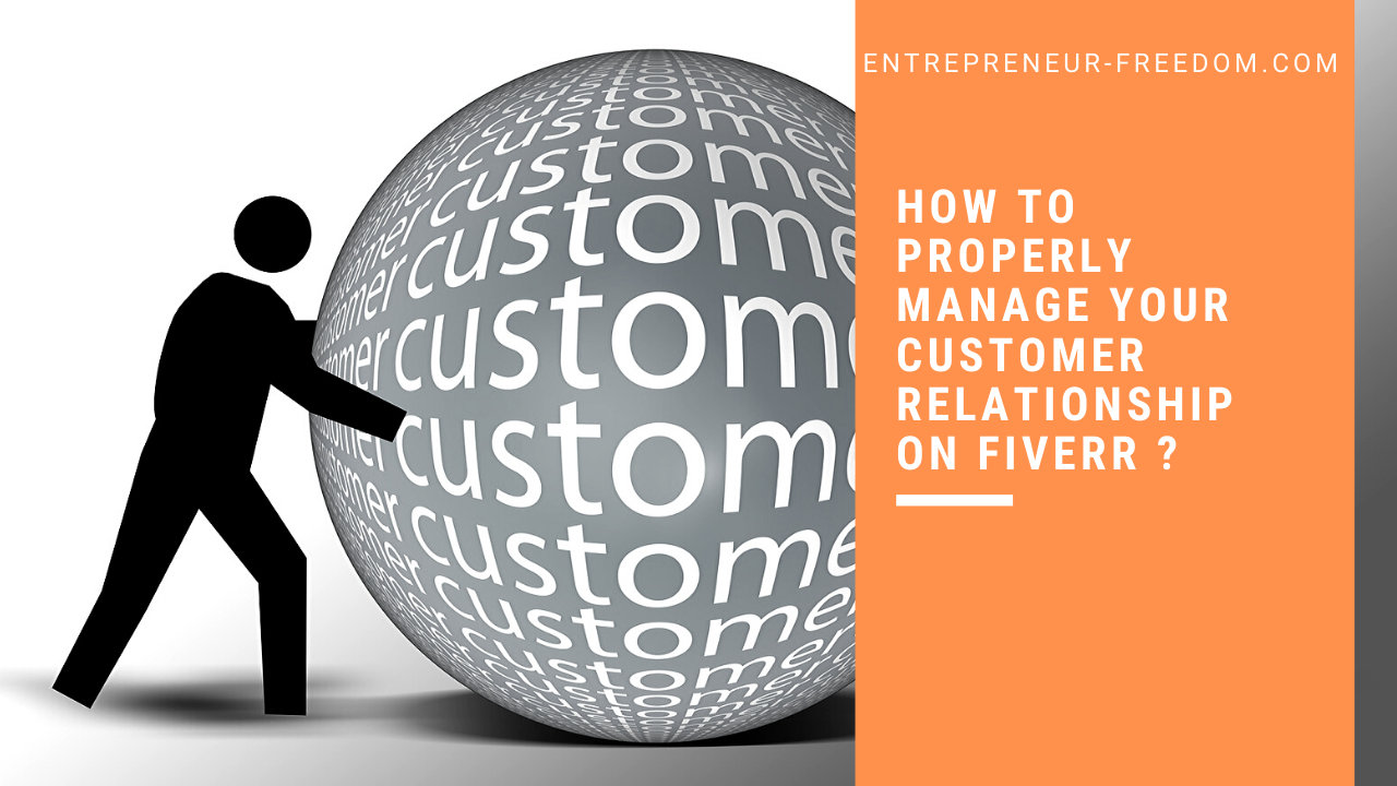 How to properly manage your customer relationship on Fiverr ?